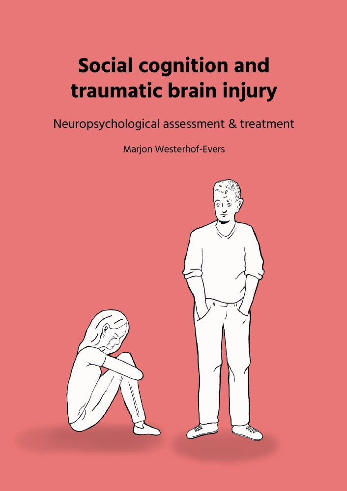 Social cognition and traumatic brain injury: neuropsychological assessment & treatment door M. Westerhof-Evers