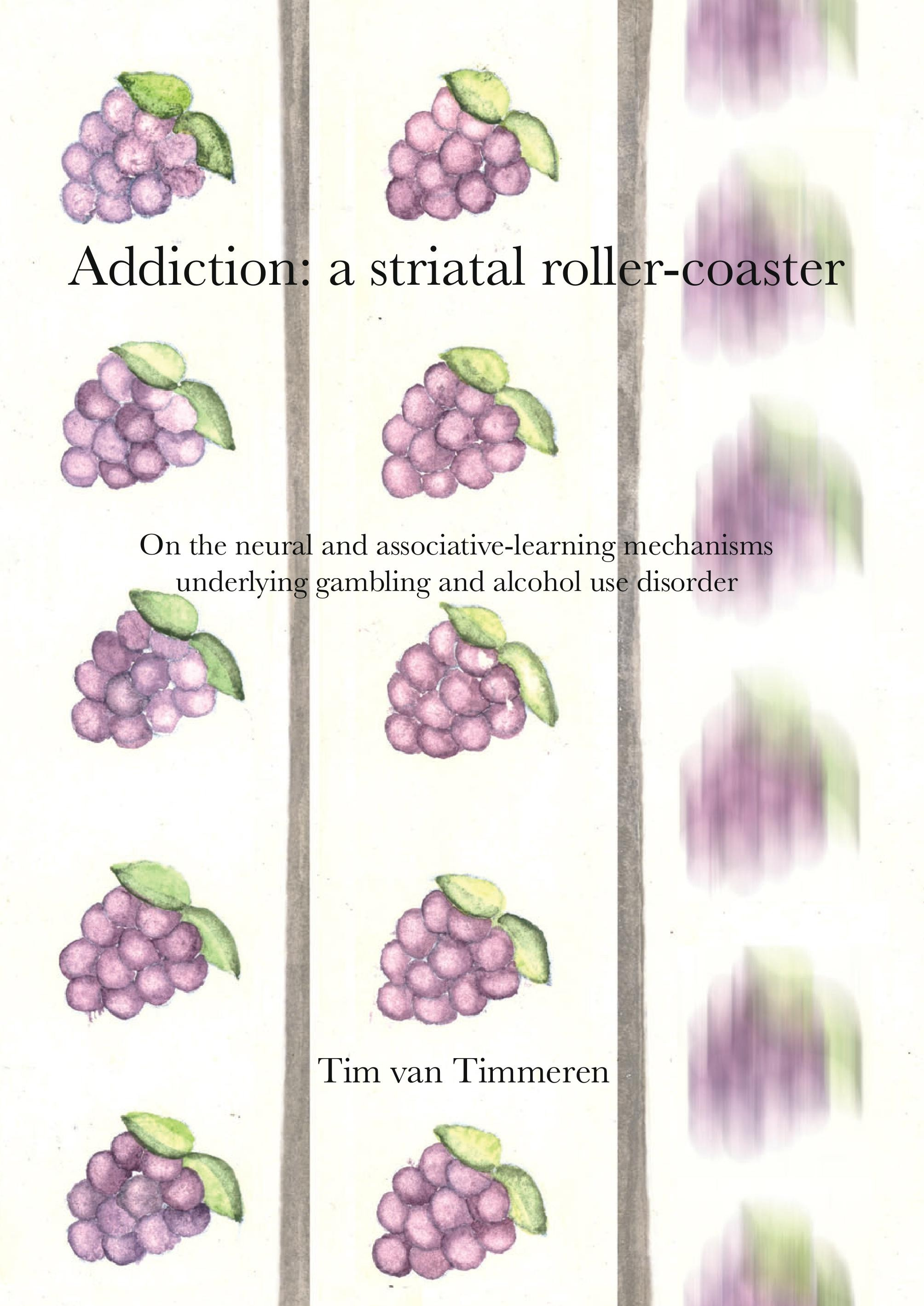 Addiction: a striatal roller-coaster. On the neural and associative-learning mechanisms underlying gambling and alcohol use disorder door T. van Timmeren
