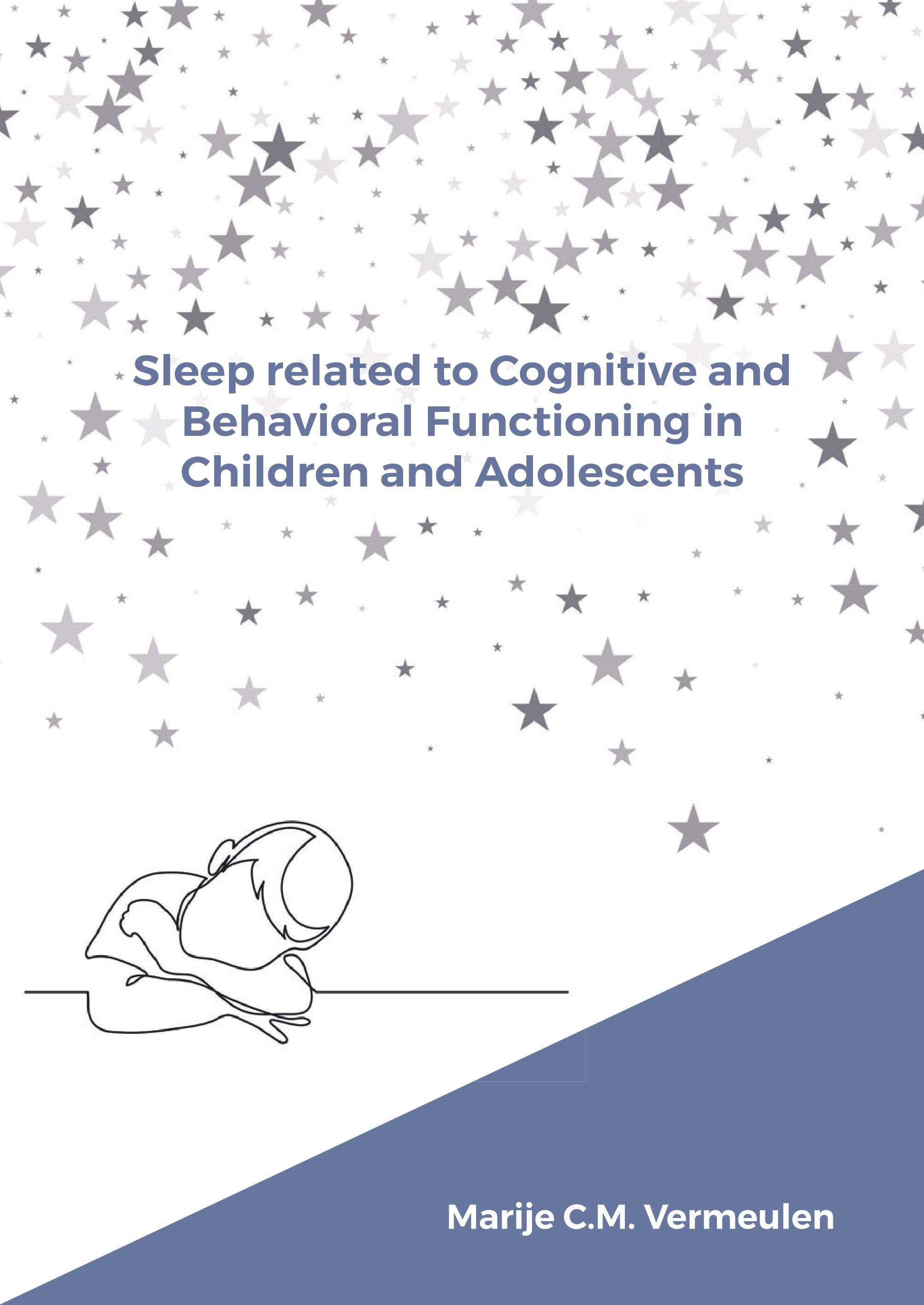 Sleep related to cognitive and behavioural functioning in children and adolescents door Marije C.M. Vermeulen