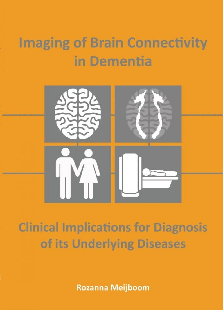Imaging of Brain Connectivity in Dementia – Clinical Implications for Diagnosis of its Underlying Diseases door Meijboom, R.