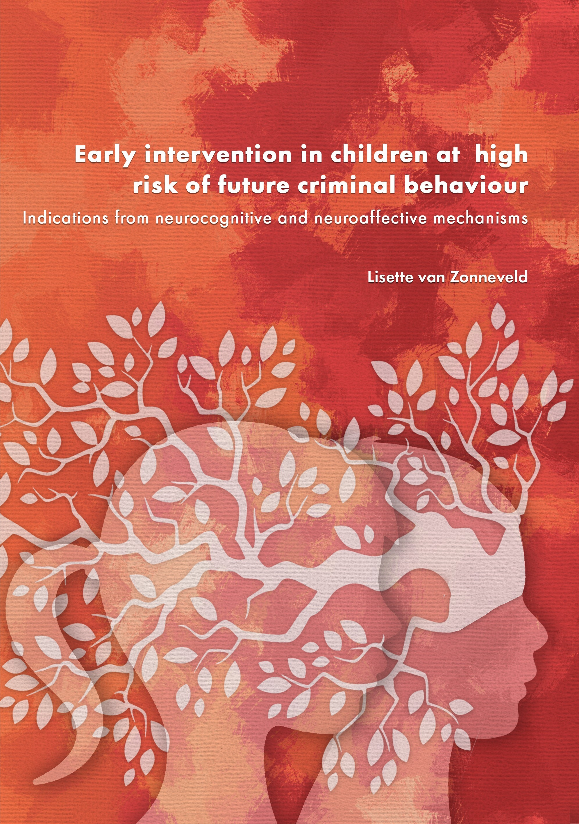 Early intervention in children at high risk of future criminal behaviour door Lisette van Zonneveld
