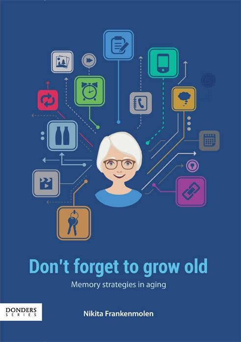 Don't forget to grow old: Memory strategies in aging door Nikita Frankenmolen