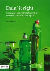 Doin' it right: Assessment and errorless learning of executive skills after brain injury door Bertens, D.