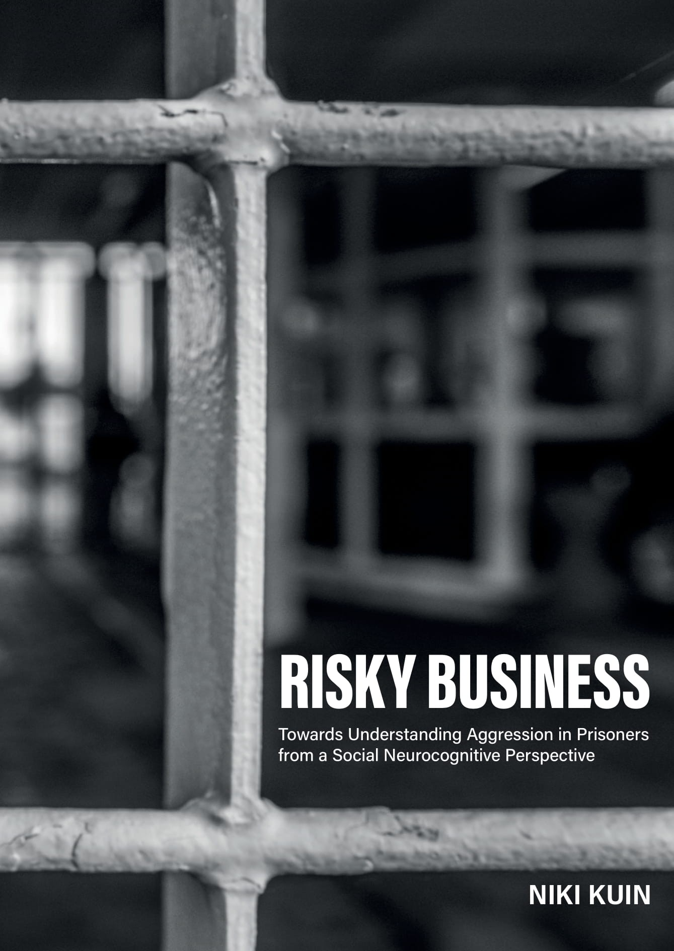 Risky Business: towards understanding aggression in prisoners from a social neurocognitive perspective door Niki Kuin